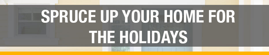Spruce Up Your Home For the Holidays Banner